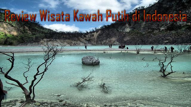 Review Wisata Kawah Putih di Indonesia